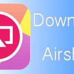 AirShou Download iOS/Android/PC {Free}