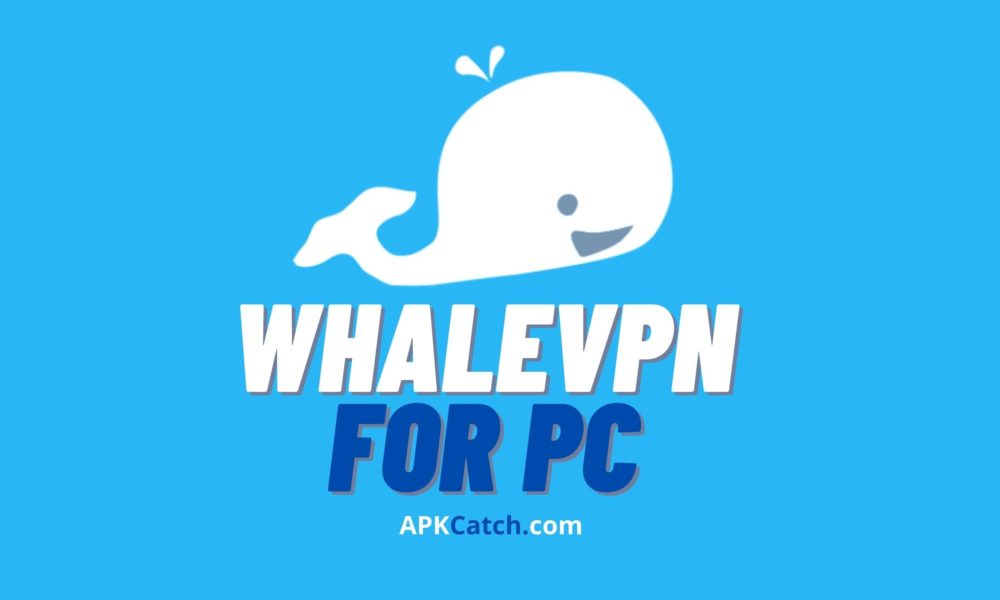 WhaleVPN for PC
