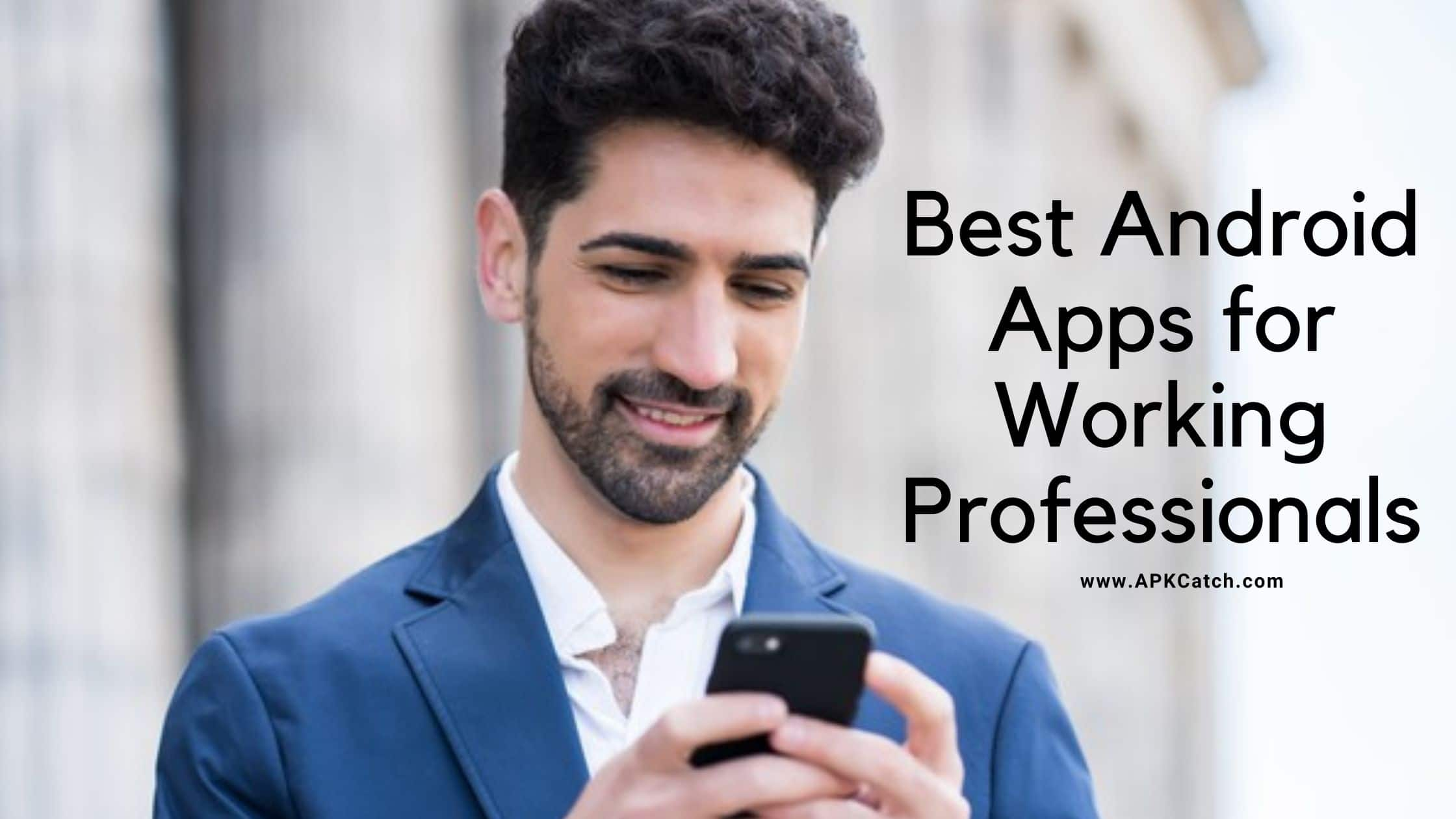 Best Android Apps for Working Professionals